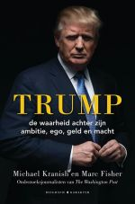 Trump door Michael Kranish en Marc Fisher